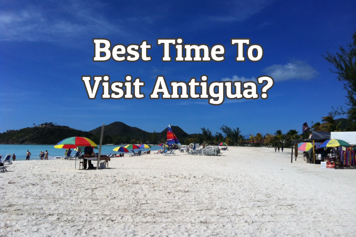 When to visit Antigua?